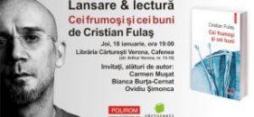 Cristian Fulaş, la Bucureşti, despre volumul Cei frumoşi şi cei buni